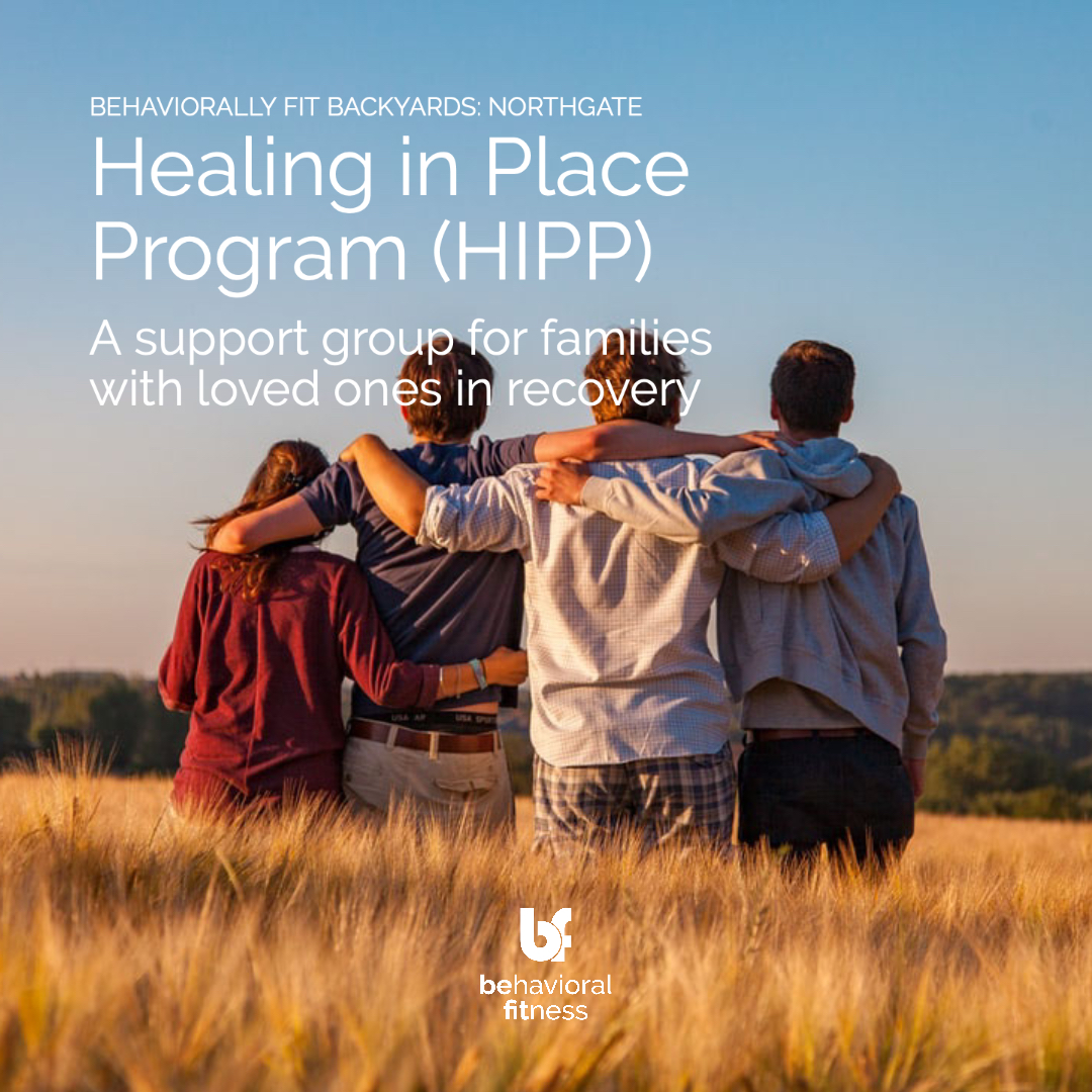 Healing in Place Program (HIPP) Support Group for families with loved ones in recovery