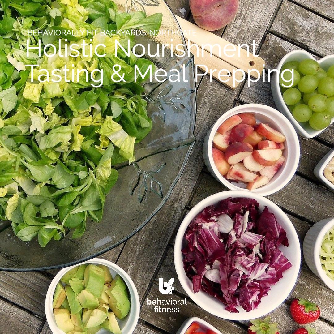 Holistic Nutrition - Behaviorally Fit Backyards: Northgate