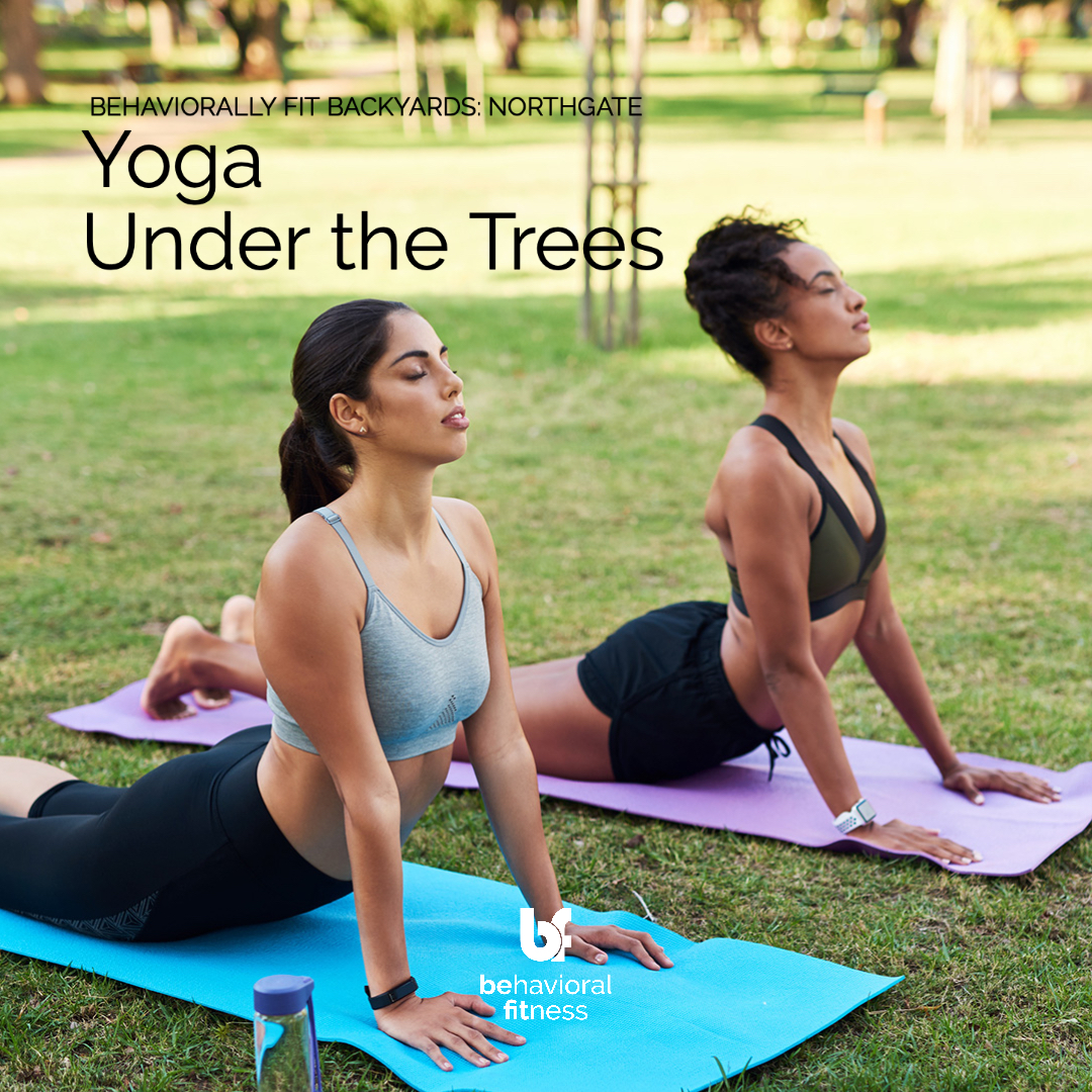Behaviorally Fit Backyards: Northgate - Yoga Under the Trees